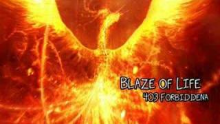 Watch 403 Forbiddena Blaze Of Life video