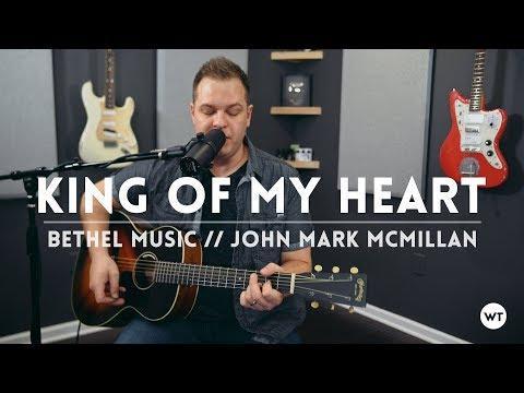 King of My Heart - Bethel Music // John Mark McMillan cover