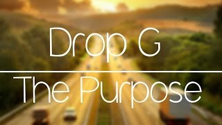 DJ Drop G - The Purpose (Original Mix)