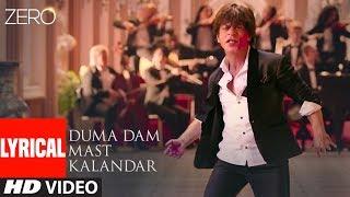 ZERO: Duma Dam Mast Kalandar Lyrical | Shah RK, Katrina K, Anushka S | Altamash F, Tanishk B