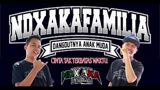 CINTAKU TAK TERBATAS WAKTU - NDX A.K.A FAMILIA - Official Lyric Video