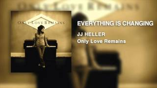 Watch Jj Heller Everything Is Changing video