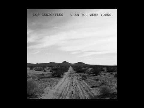 Los Cenzontles - When You Were Young