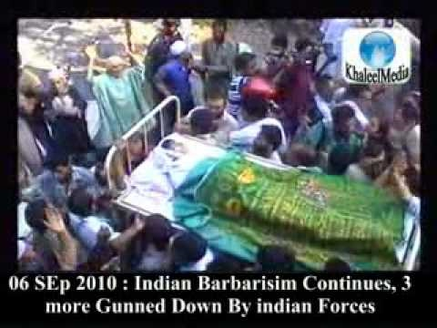 6 SEP 2010 : INDIAN Barbarisim Continues 4 More Gunned Down in Kashmir