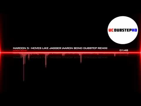 Maroon 5 - Moves Like Jagger (aaron Bond Dubstep Remix) video