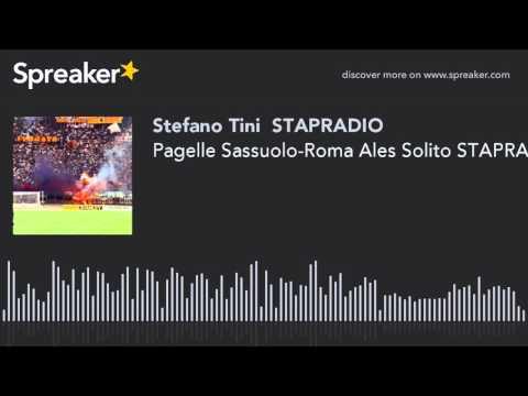 Pagelle Sassuolo-Roma Ales Solito STAPRADIO AUDIO SPORT NEWS