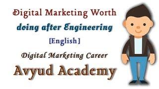 Digital Marketing Worth doing after Engineering[English]  Digital Marketing Career  Avyud Academy