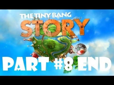 The Tiny Bang Story - Walkthrough Part 8  END