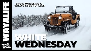 WHITE WEDNESDAY : Topless Winter Wheeling in a Willys Jeep