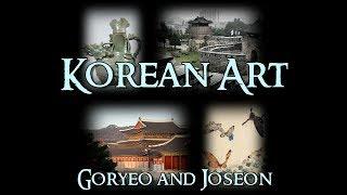 Korean Art - 3 Goryeo and Joseon