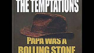 The Temptations Papa Was A Rolling Stone