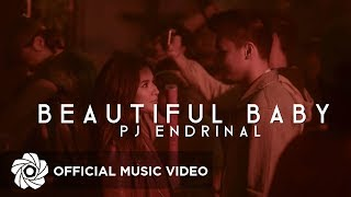 Pj Endrinal - Beautiful Baby (Music Video)