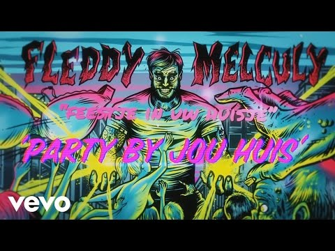 Fleddy Melculy - Party by jou huis ft. Francois Van Coke, Arno Carstens