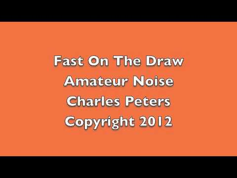 Amateur Noise: Fast On The Draw