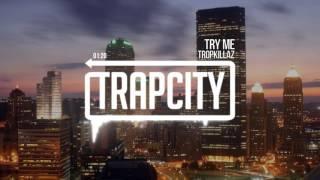 download lagu Tropkillaz - Try Me gratis