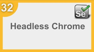 Selenium Framework for Beginners 32 | How to use Headless Chrome with Selenium
