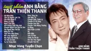 Anh Bằng – Trần Thiện Thanh – Tuyệt Phẩm Nhạc Vàng, Nhạc Trữ Tình Hay Nhất