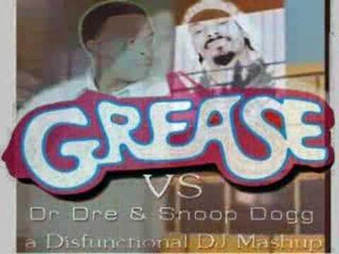Grease Vs Dr Dre & Snoop Dog Mashup