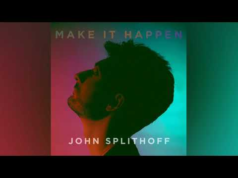 John Splithoff - Make It Happen (Official Audio)