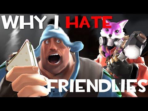 TF2: Why I HATE Friendlies...