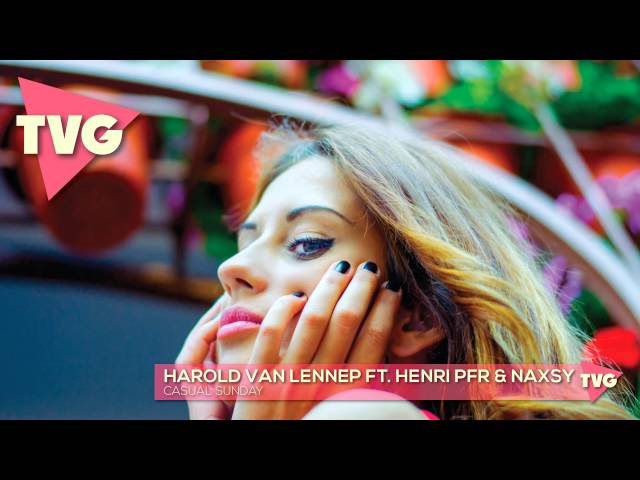 Harold van Lennep ft. Henri Pfr & Naxsy - Casual Sunday