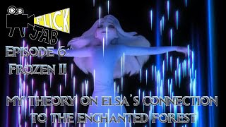 Flick Jab Episode 6: Frozen II What is Elsa's Connection to the Enchanted Forest?