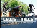 BMX - Lewis Mills INSTAGRAM COMPILATION 2017
