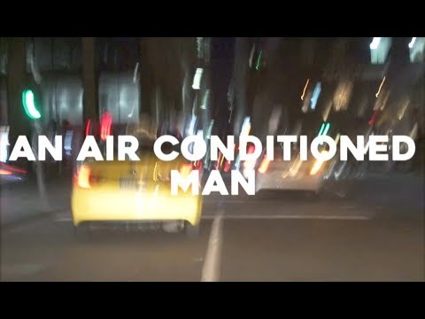 An Air Conditioned Man Video