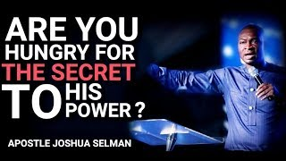 HOW TO DEVELOP SPIRITUAL HUNGER TO SEE THE SECRET POWER OF GOD
