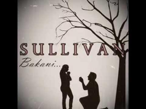 Sullivan - Bakani (Official Music Video Lyrics) Single 2014