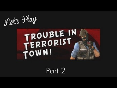 Let's Play - Trouble In Terrorist Town Part 2