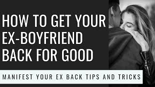 How to Get Your Ex-Boyfriend Back for Good  - Law of Attraction   Manifestation   SUPER EFFECTIVE!