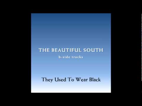 Beautiful South - They Used To Wear Black