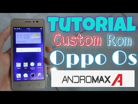 Tutorial Custom Rom Oppo Os ( Color Os ) Di Andromax A