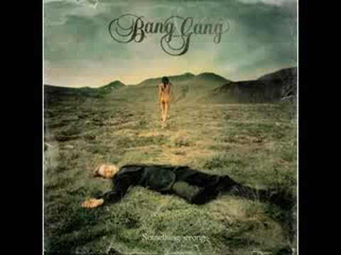 Bang Gang - Something wrong