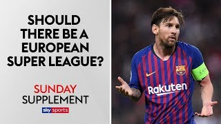 Would a European Super League be bad for football?   Sunday Supplement