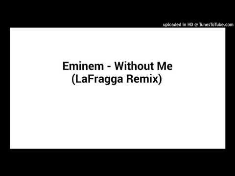 Eminem - Without Me (LaFragga Remix) MP3
