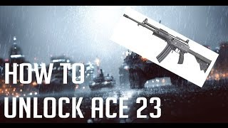 BF4 | How to Unlock ACE 23 ~ Quick Simple Tutorial