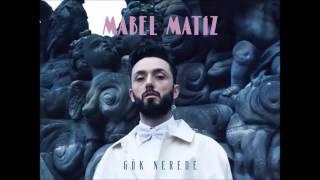Mabel Matiz - Gök Nerede [Albüm/2015]
