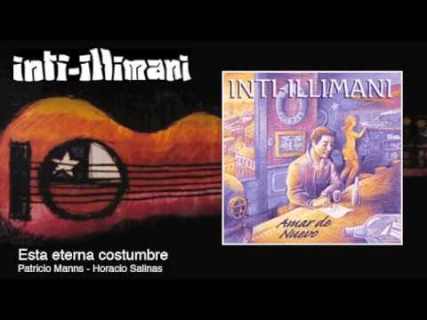 Inti-Illimani - Esta Eterna Costumbre