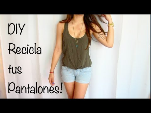 DIY - RECICLA TUS PANTALONES!