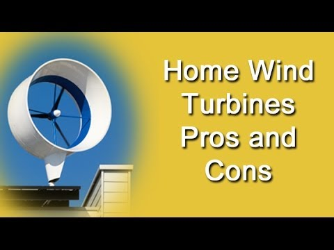 Home Wind Turbines - Pros And Cons
