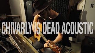 Trevor Wesley - Chivalry is Dead (Acoustic)