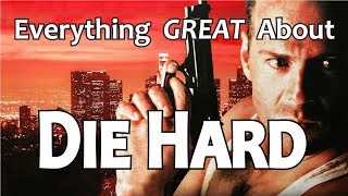 Everything GREAT About Die Hard!