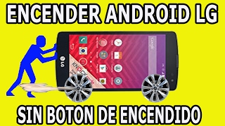 Encender Android Lg sin el boton de Encendido How to turn on android lg without the power button