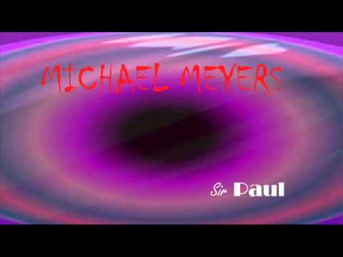 Michael Meyers - Sir Paul