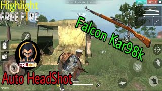 FREE FIRE - Highlight #3 | Những Pha Kar98k Hay Nhất | Auto HeadShot | Falcon