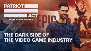 The Dark Side of the Video Game Industry | Patriot Act with Hasan Minhaj | Netflix