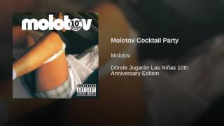 Watch Molotov Molotov Cocktail Party video