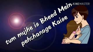 Tum mujhe is Bheed Mein pehchanoge Kaise new status video 2018